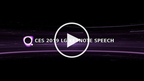 CES 2019 : LG KEYNOTE SPEECH_FULL VERSION