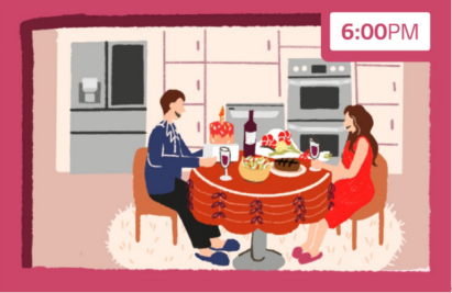 An illustration of a couple having a fancy dinner at home at 6pm with the help of LG's diverse and advanced home appliances.